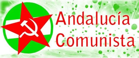 [MAIS ]Nuestro imperativo legal: la liberación de Andalucía. Andalucia+comunista