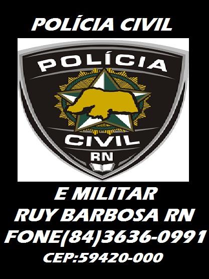 POLICIA CIVIL E MILITAR  RUY BARBOSA RN
