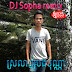 [Album] DJ SOPHA Remix Vol 06 | New Remix 2014