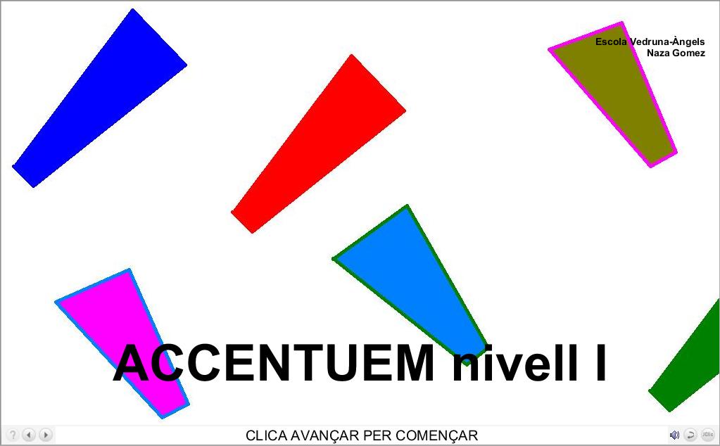 http://www2.vedruna-angels.org/vangels/antiga/clicsprim/4/catala/accentuar.htm