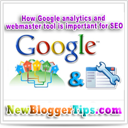 How Google analytics and webmaster tool is important for SEO