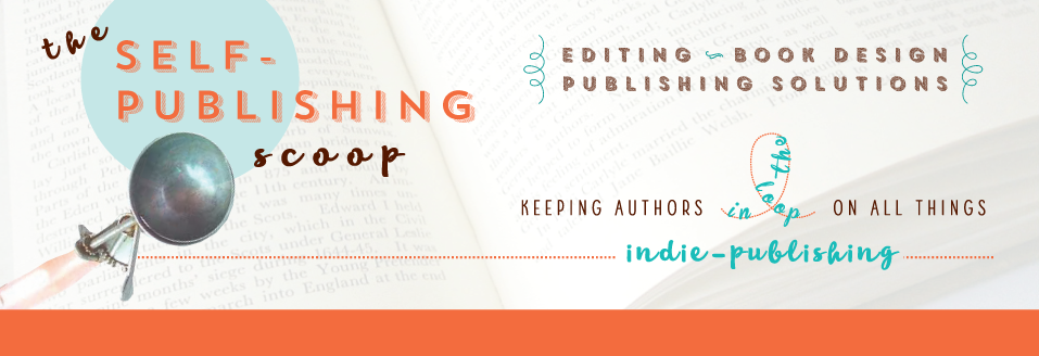 The Self-Publishing Scoop: Keeping Authors in the Loop on All Things Indie Publishing