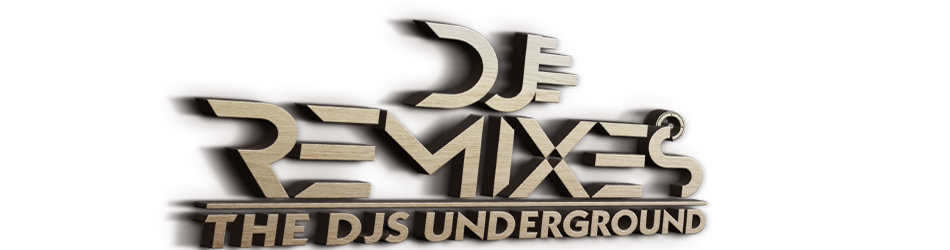 DJ REMIXES THE DJS UNDERGROUND (BEST ONLINE PROMOTER)