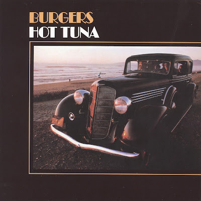 Hot Tuna - Burgers (Superb Rock US 1972)