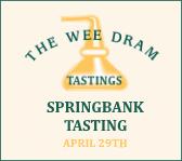 The Wee Dram Springbank Tasting