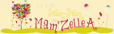 """""""Le p'tit train-train de Mam'Zelle A"""""""