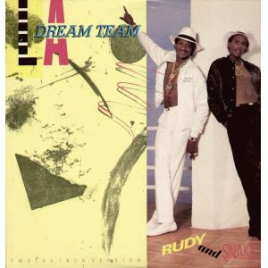 "L.A. Dream Team ‎- Rudy And Snake (12"") (1987) (192 kbps)"