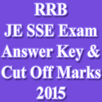 RRB JE SSE Exam Answer Key 2015 Download, RRB JE SSE Expected Cut off Marks 2015, RRB Jr Engineer & Sr Section Engineer Paper Solution 2015.