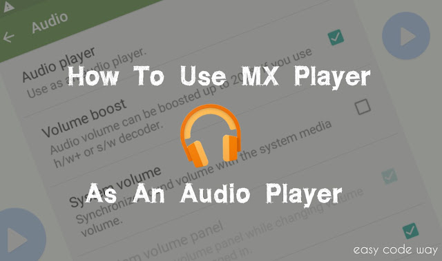Play Audio Files in MX Player