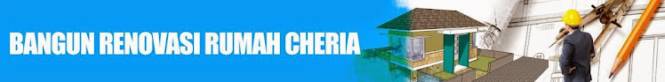 Bangun Renovasi Rumah Cheria