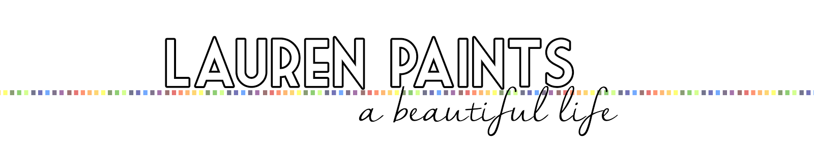 Lauren Paints | a beautiful life