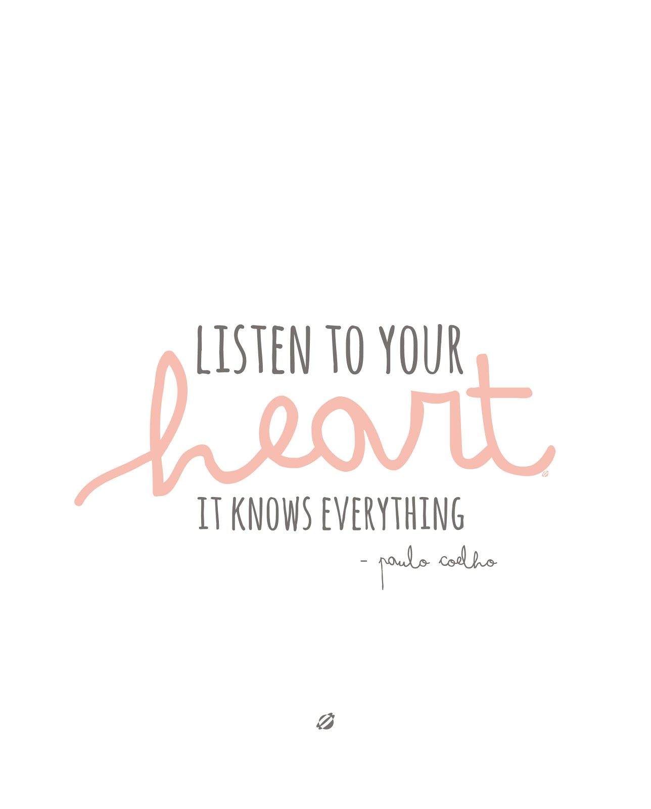 LostBumblebee ©2014 Listen to your heart- Paulo Coelho Free Printable
