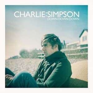 Charlie Simpson - Down Down Down Lyrics | Letras | Lirik | Tekst | Text | Testo | Paroles - Source: mp3junkyard.blogspot.com