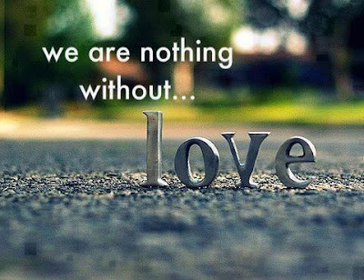 We are nothing without love