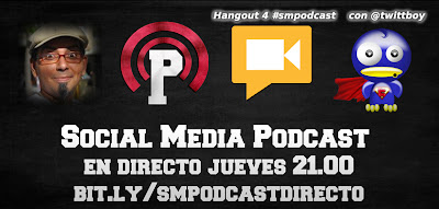 Hangout #smpodcast con @twittboy