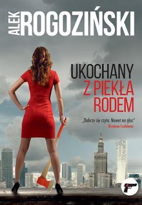 """""""Ukochany z piekła rodem"""" Alek Rogoziński"""