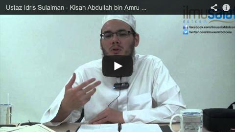 Ustaz Idris Sulaiman – Kisah Abdullah bin Amru Ibnu Ummi Maktum