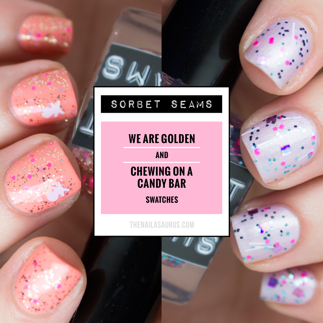 Sorbet Seams Swatches: We Are Golden and Chewing on a Candy Bar