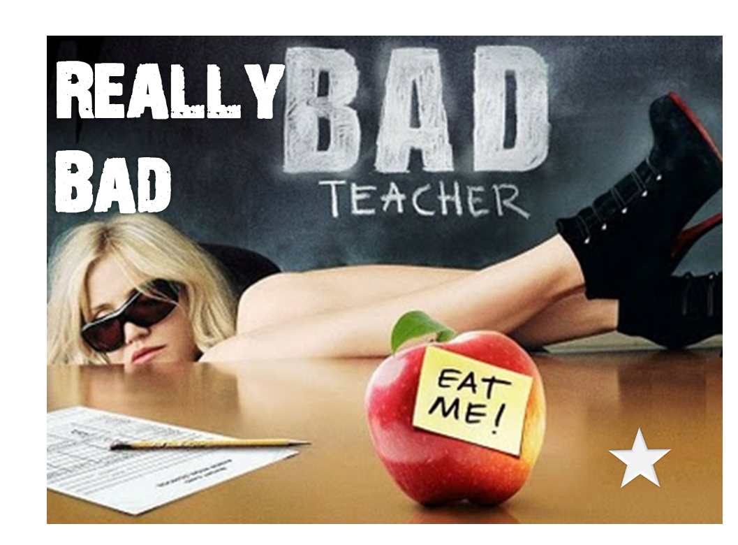 how to be a bad teacher
