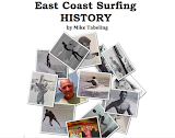 EAST COAST SURFING HISTORY by MIKE TABELING