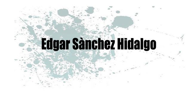 Edgar Sànchez Hidalgo