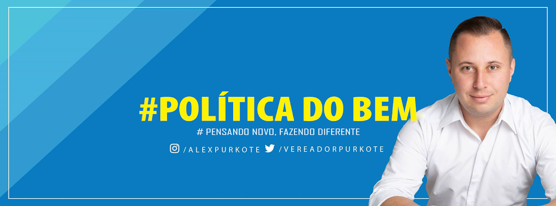 ⏫ Vereador Alex Purkote ✅