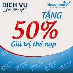 Vinaphone khuyến mãi 50% giá trị thẻ nạp ngày 15/04/2015