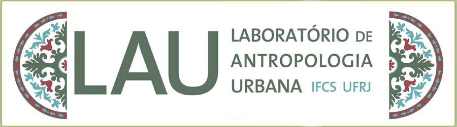 LAU - Laboratorio de Antropologia Urbana - IFCS/UFRJ
