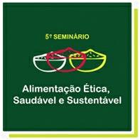 5º Seminário SVB – Alimentação Ética, Saudável e Sustentável