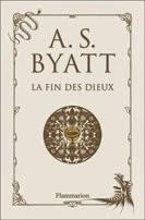 La fin des dieux, Antonia Susan Byatt