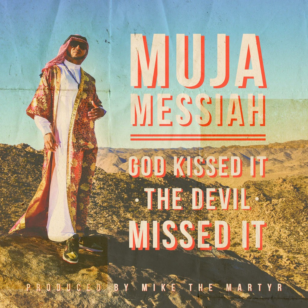 Muja Messiah -God Kissed It The Devil Missed It