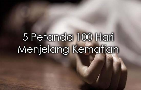 Ini yang Bakal Berlaku 100 Hari Sebelum Anda Mati