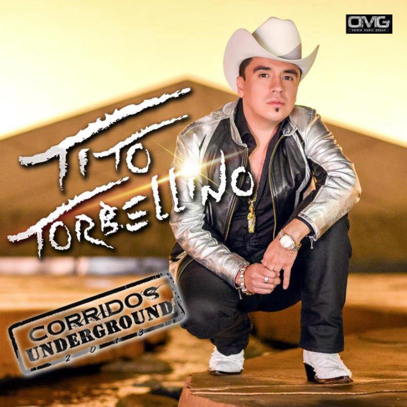 Tito Y Su Torbellino – Corridos UnderGround (Disco - Album 2013)