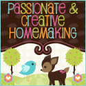 Passionate & Creative Homemaking