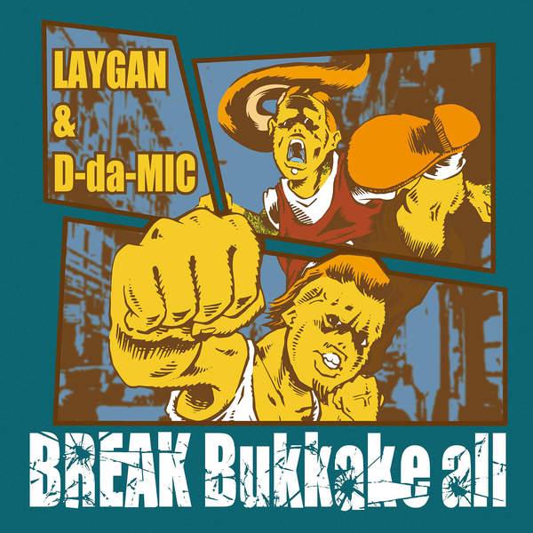 [Single] LAYGAN & D-da-MIC – BREAK Bukkake all (2015.12.26 /MP3/RAR)