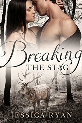 Breaking the Stag by Jessica Ryan