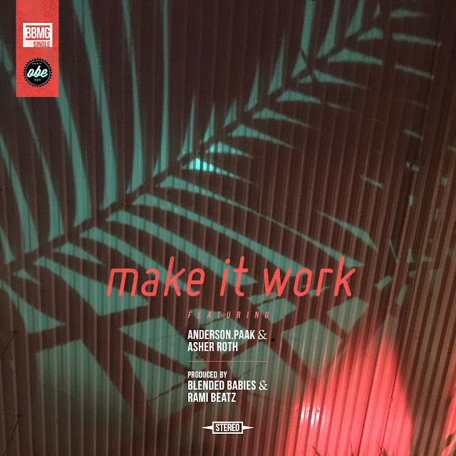 Anderson .Paak & Blended Babies – Make It Work (feat. Asher Roth & Donnie Trumpet)