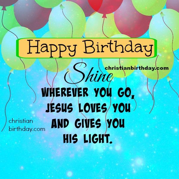 Nice christian card Happy Birthday Shine – Free Religious Birthday Cards