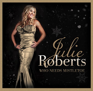 Julie Roberts - Who Needs Mistletoe