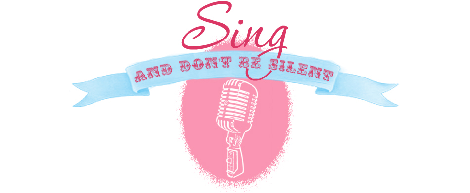 Sing and Don't Be Silent