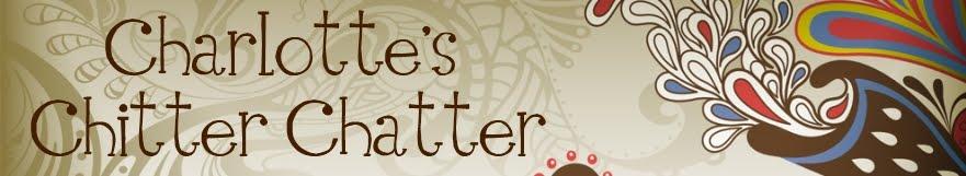 Charlotte's Chitter Chatter