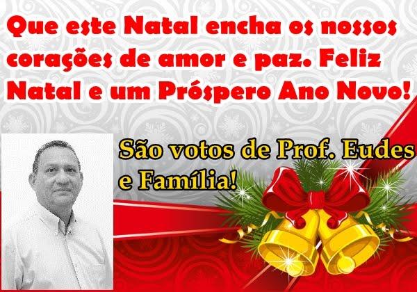 MENSAGEM DE NATAL E ANO NOVO DE PROF EUDES E FAMILÍA!
