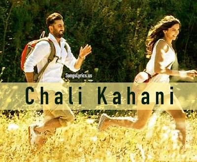 CHALI KAHANI LYRICS - Tamasha Movie