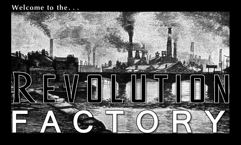 The Revolution Factory