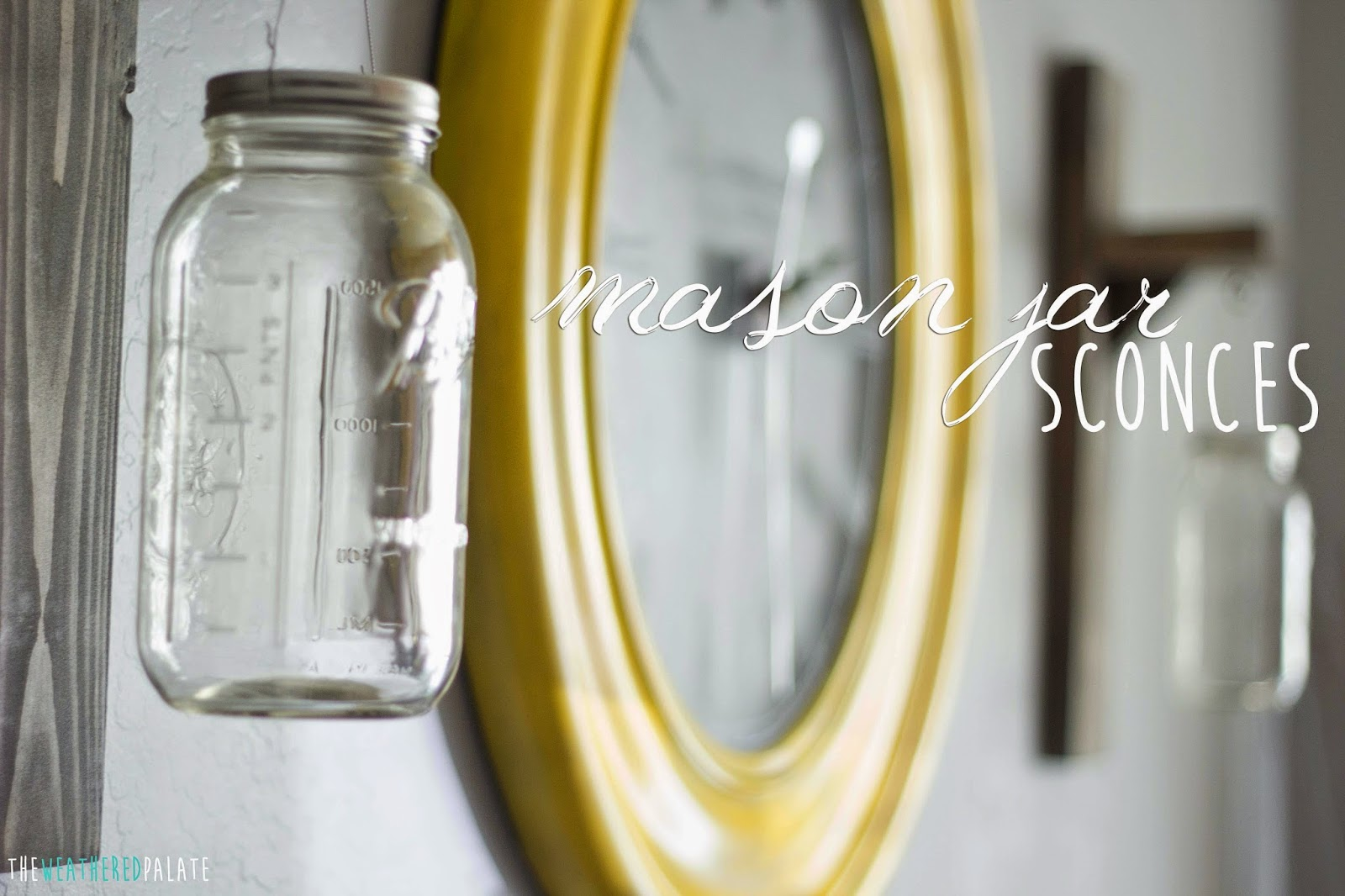 http://www.theweatheredpalate.com/2014/09/diy-mason-jar-sconces.html