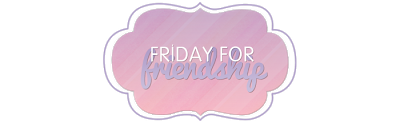 FRIDAY FOR FRIENDSHIP