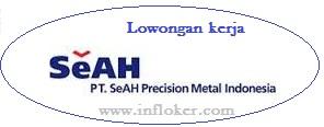 Info Lowongan Kerja terbaru PT.SEAH PRECISION METAL INDONESIA Terbaru Cikarang