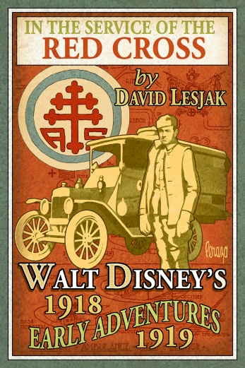My New Book Documenting Walt Disneys Time In France As A Volunteer Driver With The Red Cross At End Of World War I Has Just Been Released Soft Cover