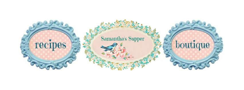 Samantha's Supper