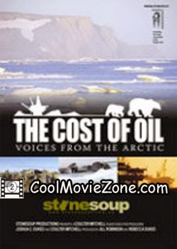 The Cost of Oil: Voices from the Arctic (2009)